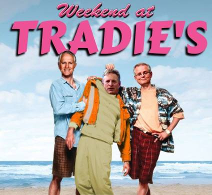 weekend at tradies